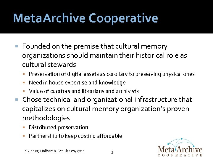 Meta. Archive Cooperative Founded on the premise that cultural memory organizations should maintain their