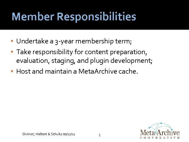 Member Responsibilities Undertake a 3 -year membership term; Take responsibility for content preparation, evaluation,