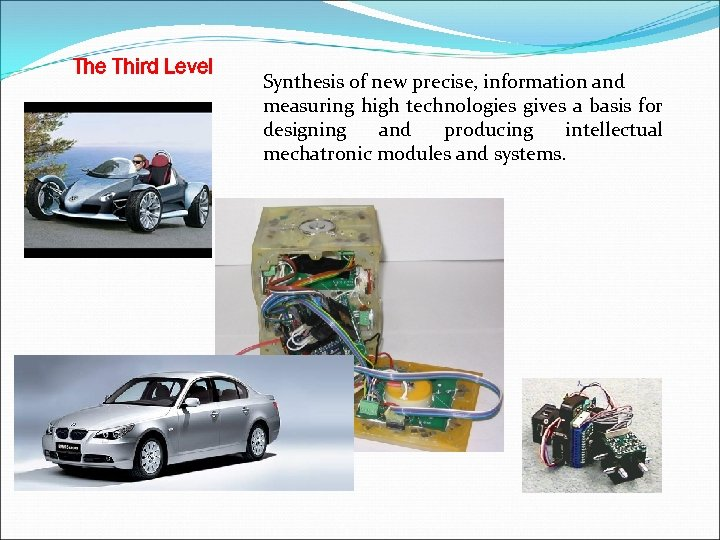 The Third Level Synthesis of new precise, information and measuring high technologies gives a