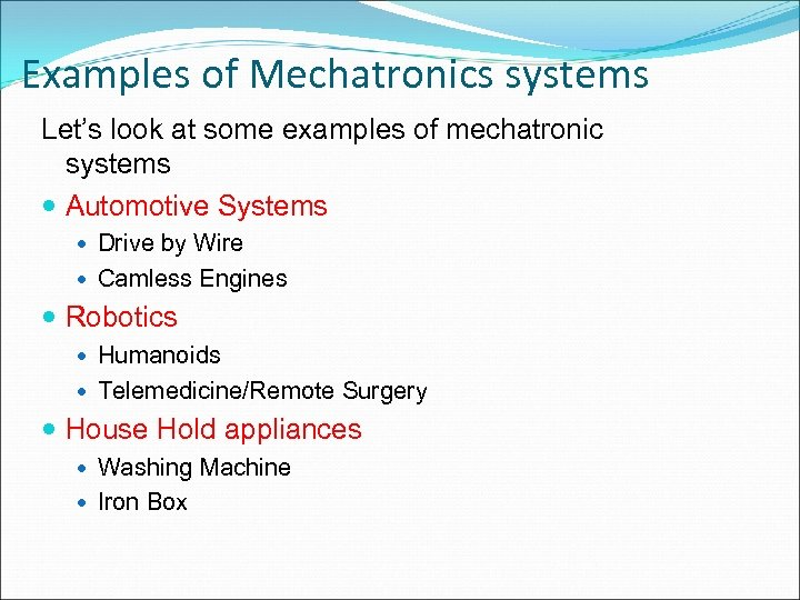Examples of Mechatronics systems Let's look at some examples of mechatronic systems Automotive Systems