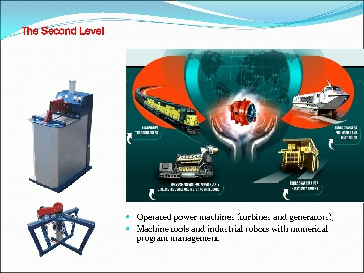 The Second Level Operated power machines (turbines and generators), Machine tools and industrial robots