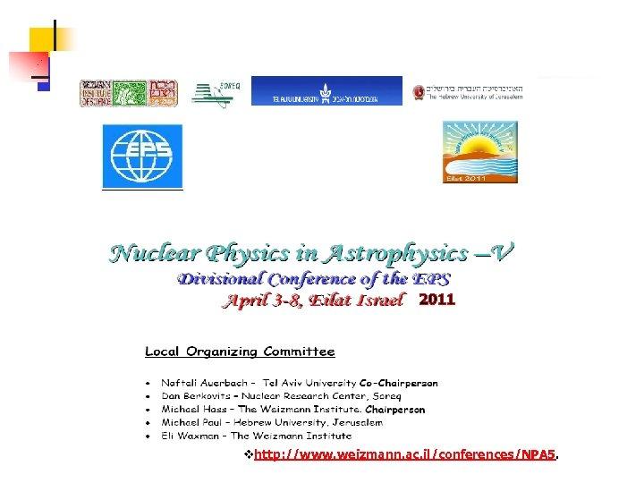 vhttp: //www. weizmann. ac. il/conferences/NPA 5.