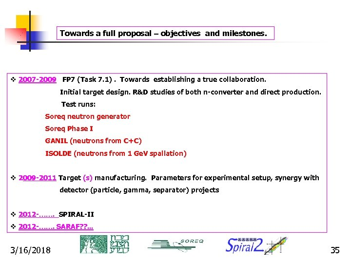 Towards a full proposal – objectives and milestones. v 2007 -2009 FP 7 (Task