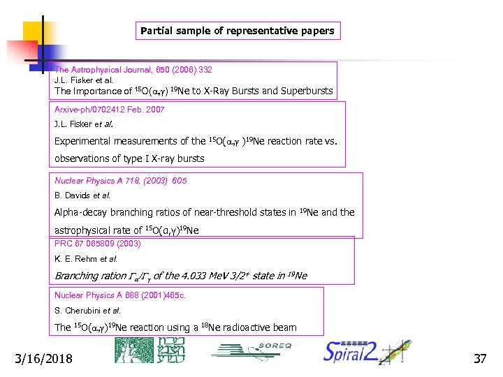 Partial sample of representative papers The Astrophysical Journal, 650 (2006) 332 J. L. Fisker