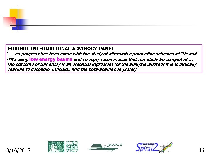 """EURISOL INTERNATIONAL ADVISORY PANEL: """"…. no progress has been made with the study of"""