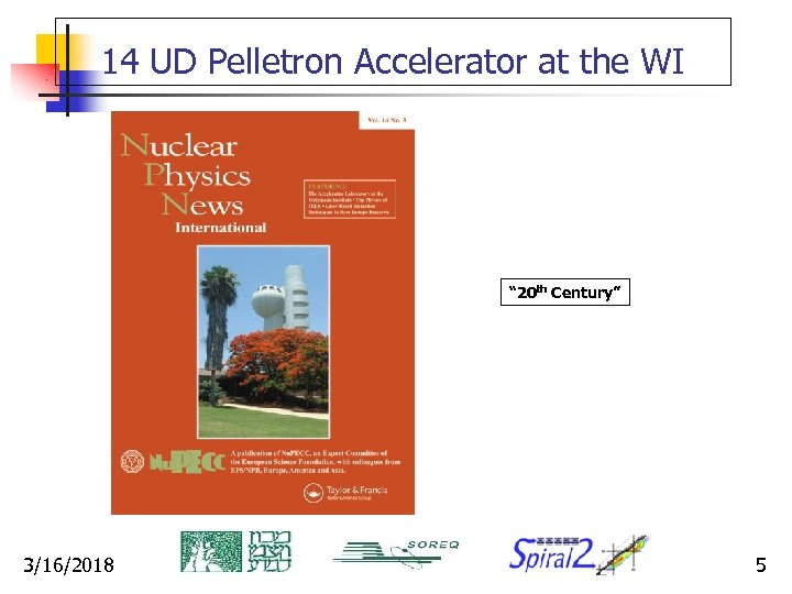 """14 UD Pelletron Accelerator at the WI """" 20 th Century"""" 3/16/2018 5"""