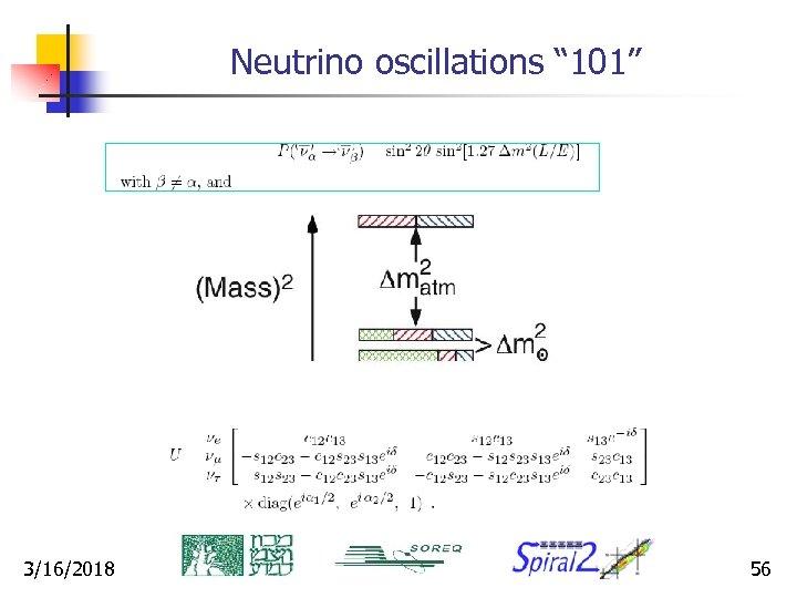 "Neutrino oscillations "" 101"" 3/16/2018 56"