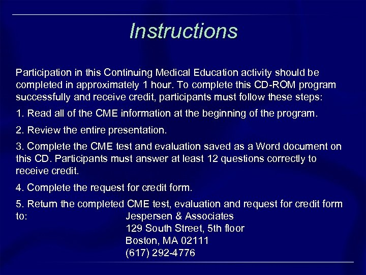 Instructions Participation in this Continuing Medical Education activity should be completed in approximately 1