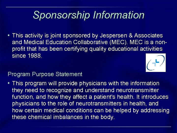 Sponsorship Information • This activity is joint sponsored by Jespersen & Associates and Medical