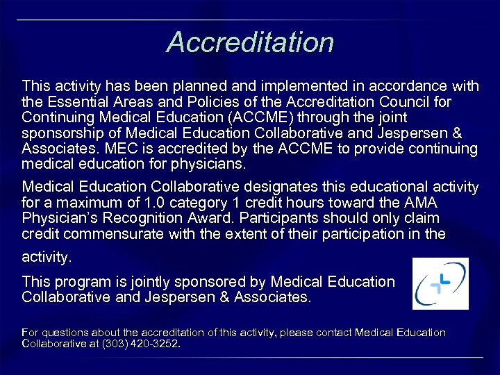 Accreditation This activity has been planned and implemented in accordance with the Essential Areas