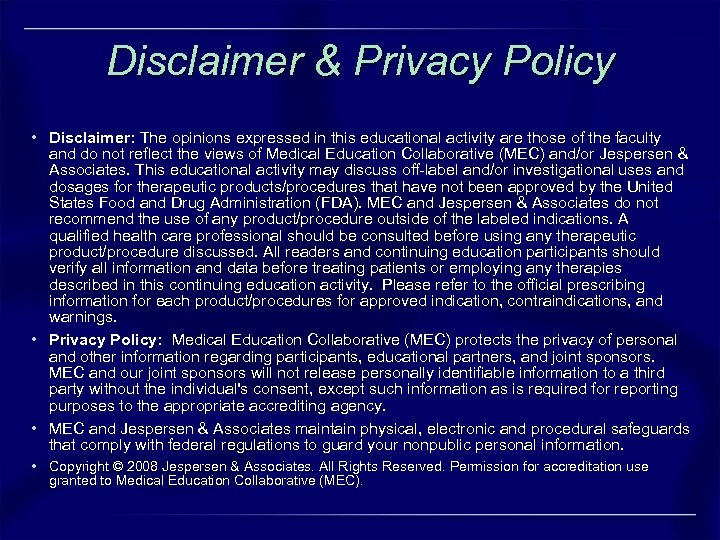 Disclaimer & Privacy Policy • Disclaimer: The opinions expressed in this educational activity are