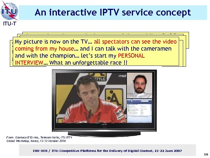 An interactive IPTV service concept ITU-T I'm watchingis my the TV… the rider, of