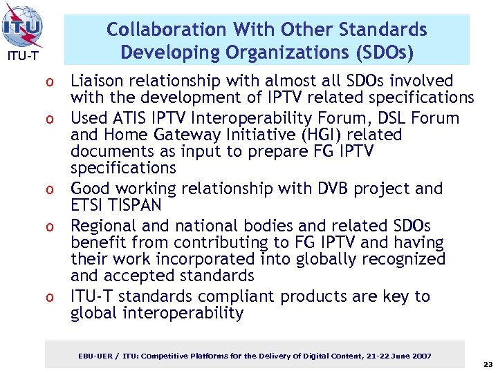 Collaboration With Other Standards Developing Organizations (SDOs) ITU-T o o o Liaison relationship with