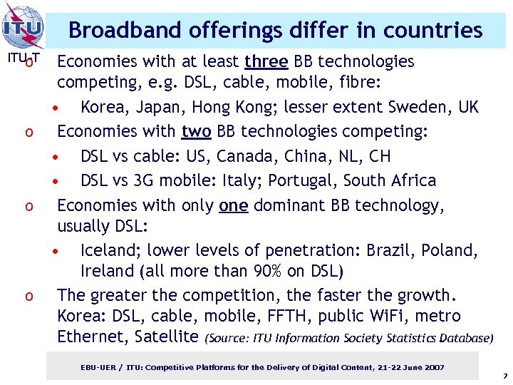Broadband offerings differ in countries ITU-T o o Economies with at least three BB