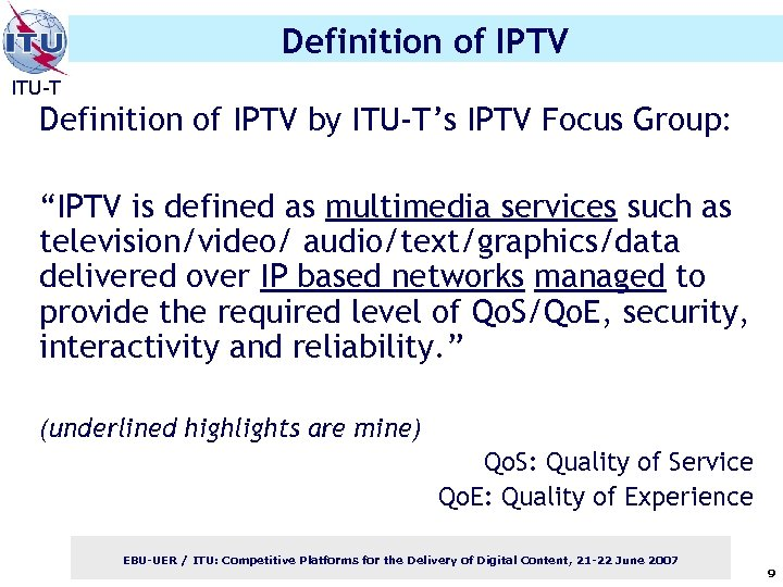 "Definition of IPTV ITU-T Definition of IPTV by ITU-T's IPTV Focus Group: ""IPTV is"