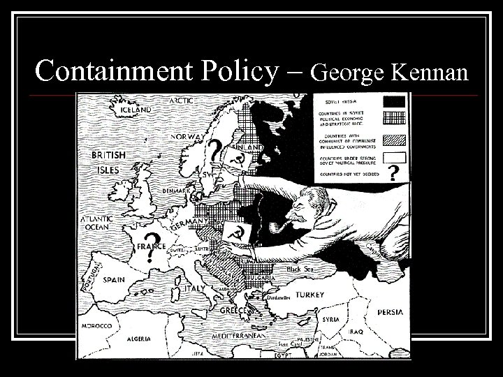 Containment Policy – George Kennan