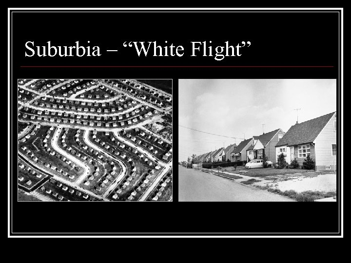 "Suburbia – ""White Flight"""