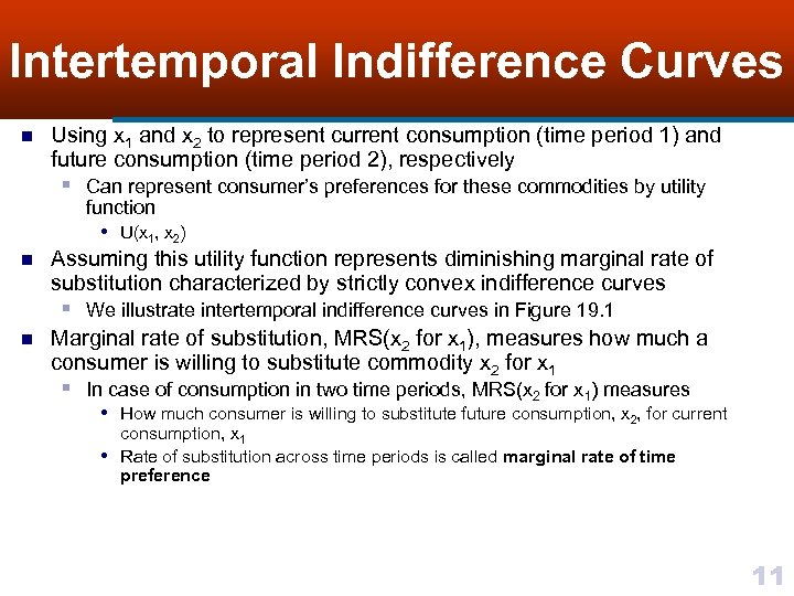 Intertemporal Indifference Curves n Using x 1 and x 2 to represent current consumption