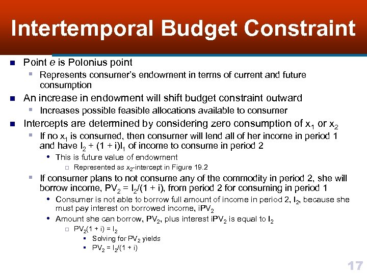 Intertemporal Budget Constraint n Point e is Polonius point § Represents consumer's endowment in