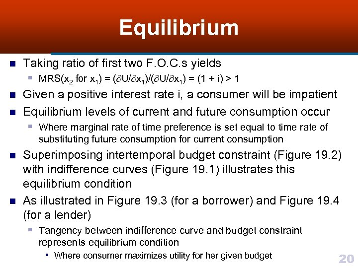 Equilibrium n n n Taking ratio of first two F. O. C. s yields