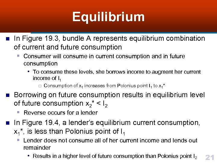 Equilibrium n In Figure 19. 3, bundle A represents equilibrium combination of current and