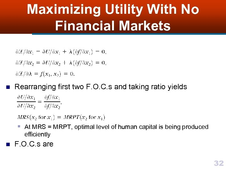 Maximizing Utility With No Financial Markets n Rearranging first two F. O. C. s