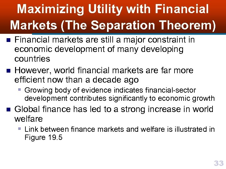 Maximizing Utility with Financial Markets (The Separation Theorem) n n Financial markets are still