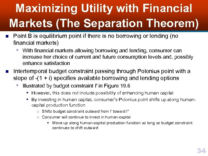 Maximizing Utility with Financial Markets (The Separation Theorem) n Point B is equilibrium point