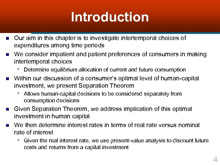 Introduction n n Our aim in this chapter is to investigate intertemporal choices of