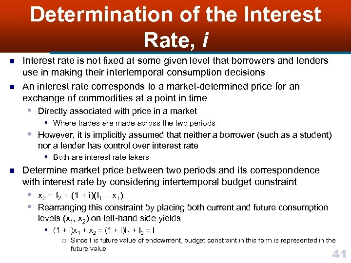 Determination of the Interest Rate, i n n Interest rate is not fixed at