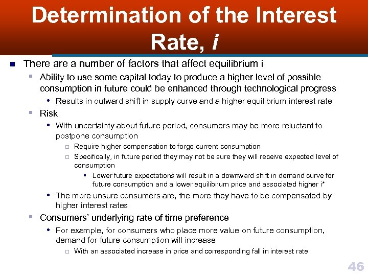 Determination of the Interest Rate, i n There a number of factors that affect