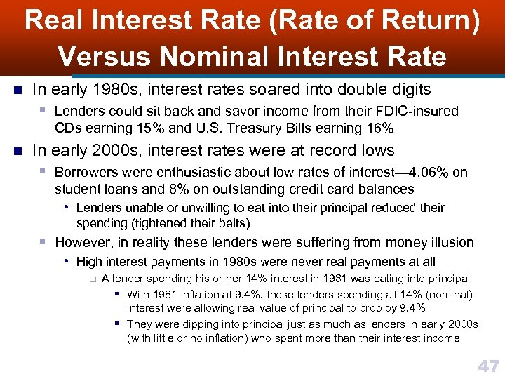 Real Interest Rate (Rate of Return) Versus Nominal Interest Rate n In early 1980