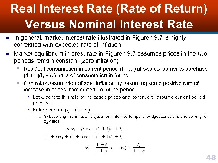 Real Interest Rate (Rate of Return) Versus Nominal Interest Rate n n In general,