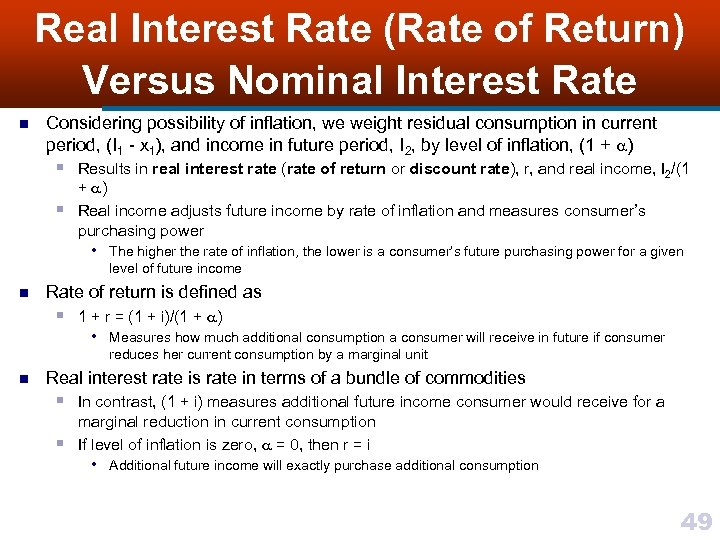Real Interest Rate (Rate of Return) Versus Nominal Interest Rate n Considering possibility of