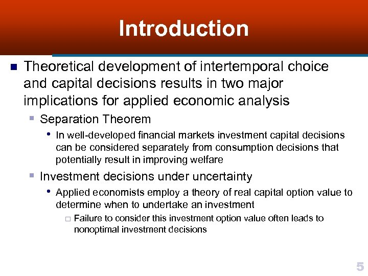 Introduction n Theoretical development of intertemporal choice and capital decisions results in two major
