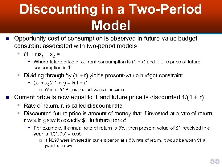 Discounting in a Two-Period Model n Opportunity cost of consumption is observed in future-value