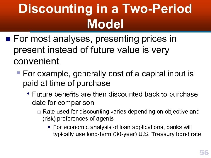 Discounting in a Two-Period Model n For most analyses, presenting prices in present instead