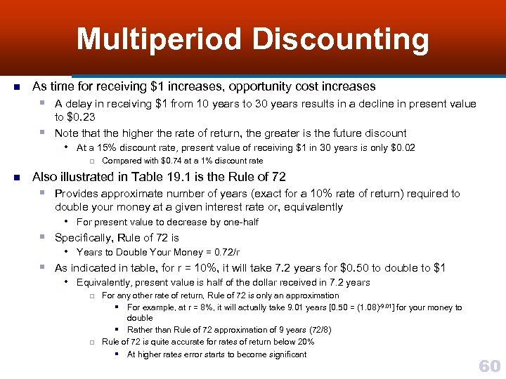 Multiperiod Discounting n As time for receiving $1 increases, opportunity cost increases § A