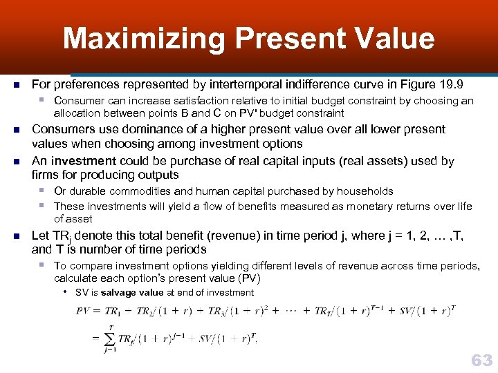 Maximizing Present Value n For preferences represented by intertemporal indifference curve in Figure 19.