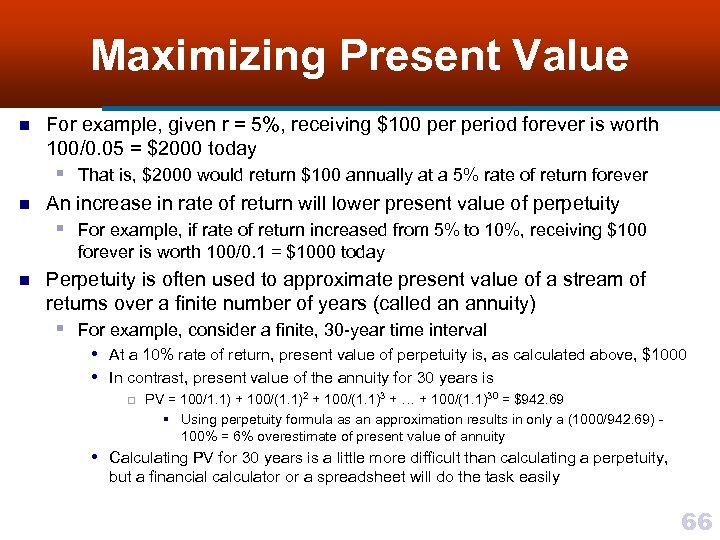 Maximizing Present Value n For example, given r = 5%, receiving $100 period forever