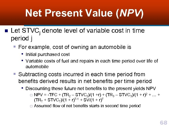 Net Present Value (NPV) n Let STVCj denote level of variable cost in time