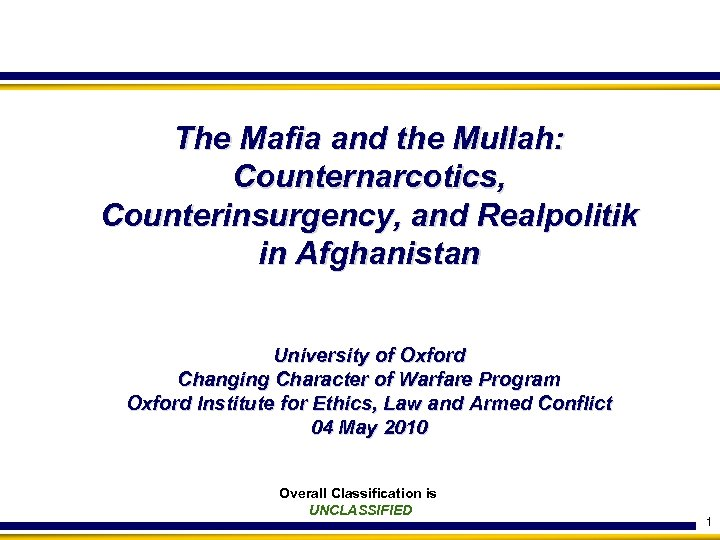 The Mafia and the Mullah: Counternarcotics, Counterinsurgency, and Realpolitik in Afghanistan University of Oxford