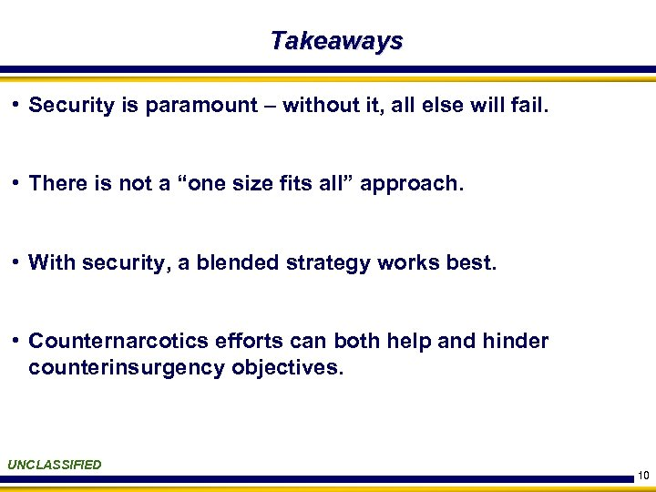 Takeaways • Security is paramount – without it, all else will fail. • There