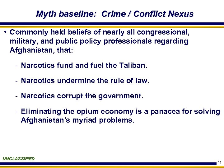 Myth baseline: Crime / Conflict Nexus • Commonly held beliefs of nearly all congressional,