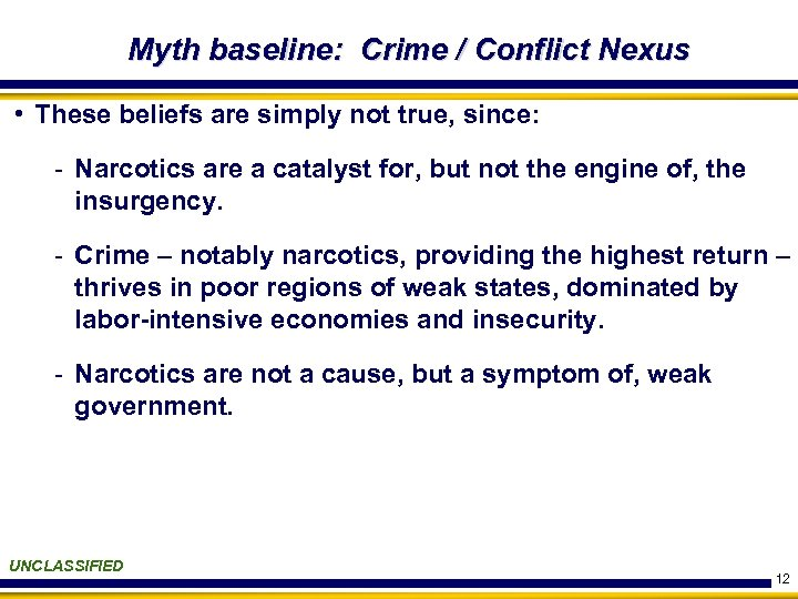 Myth baseline: Crime / Conflict Nexus • These beliefs are simply not true, since: