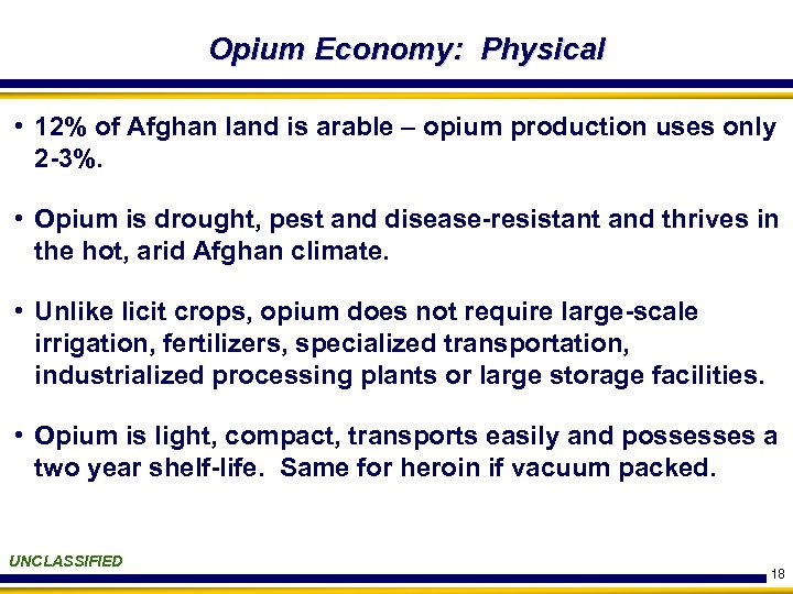 Opium Economy: Physical • 12% of Afghan land is arable – opium production uses