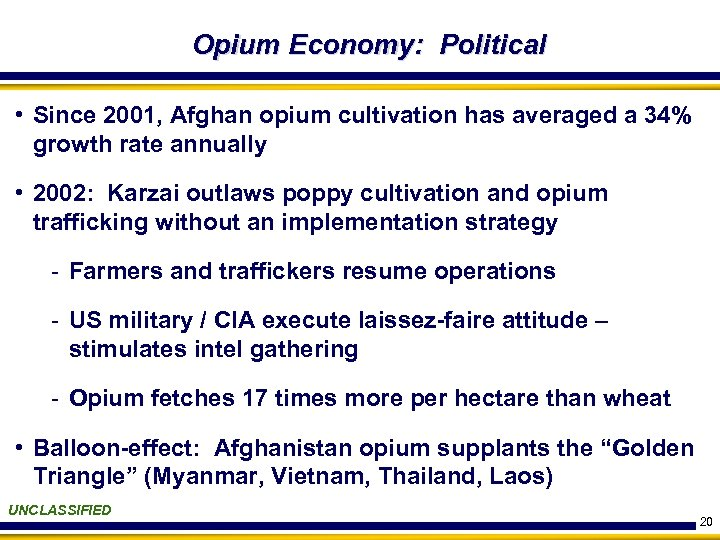 Opium Economy: Political • Since 2001, Afghan opium cultivation has averaged a 34% growth