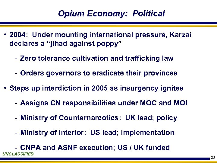 "Opium Economy: Political • 2004: Under mounting international pressure, Karzai declares a ""jihad against"