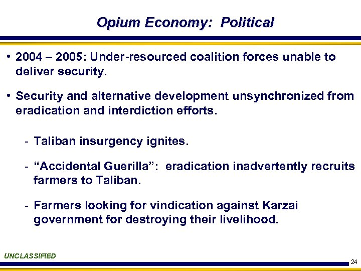 Opium Economy: Political • 2004 – 2005: Under-resourced coalition forces unable to deliver security.