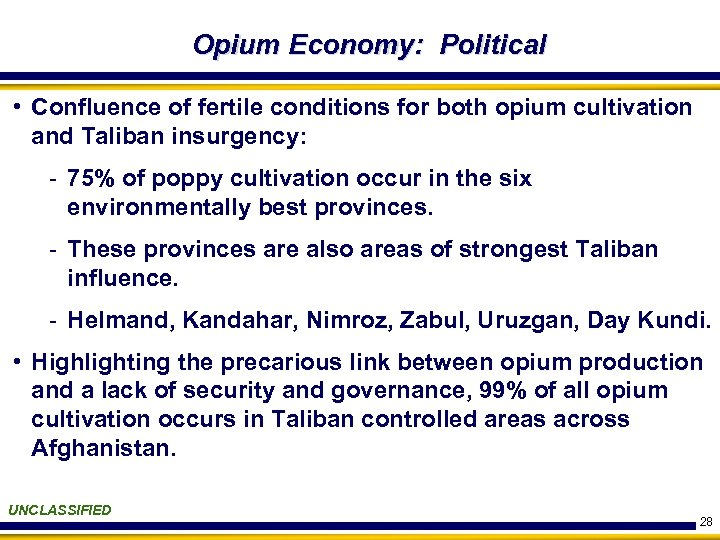 Opium Economy: Political • Confluence of fertile conditions for both opium cultivation and Taliban